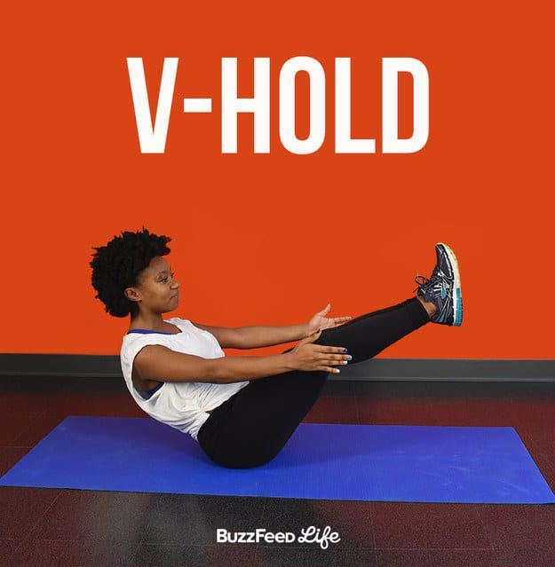 "Sitting on a mat, stretch your arms in front of you, palms facing each other and, lifting your legs, contract your abs to ""pull"" yourself into the V position.Do- Hold for 30, 60, or 90 seconds.- Hold your arms and legs as straight as possible.- Keep a long, tall spine.Don't- Let your back curve or sag.- Hold your breath.- Pull with your neck muscles.Make it easier- Practice rhythmic breathing.- Imagine holding arms and legs in place by activating your core."