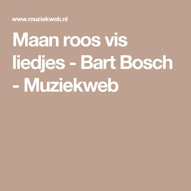 Maan roos vis liedjes - Bart Bosch - Muziekweb