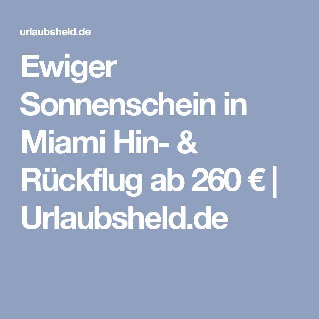 Ewiger Sonnenschein in Miami Hin- & Rückflug ab 260 € | Urlaubsheld.de