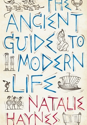 """'The Ancient Guide to Modern Life' by Natalie Haynes - curious about this book? Click on the cover to download a sample of the first 10% as an ePub to iPad, PC or Mac (""""Send to Kindle"""" coming soon)"""