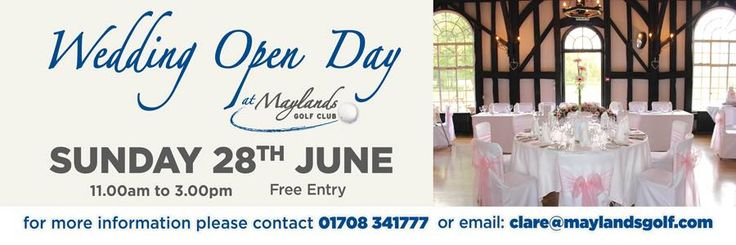 Maylands Golf Club Getting married? Join us for our wedding open day on Sunday 28th June 11-3pm. You will be able to see our ceremony room and sample tables set plus we will have some of our recommended suppliers there.