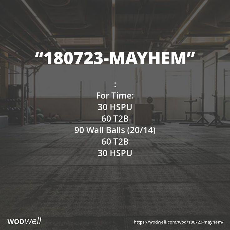 180723 Mayhem Workout Functional Fitness Wod Wodwell Wod Wod Workout Wod Crossfit