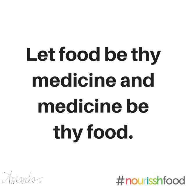 Let food be thy medicine and medicine be thy food - food quote