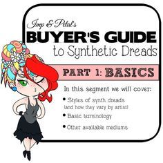 The Ultimate BUYER'S GUIDE to Synthetic Dreads! Part 1: Basics