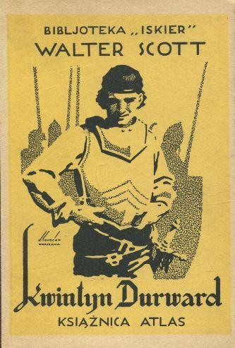 """Kwintyn Durward"" (Quentin Durward) Walter Scott Cover by Konstanty Sopoćko Book series Bibljoteka Iskier vol. 20"