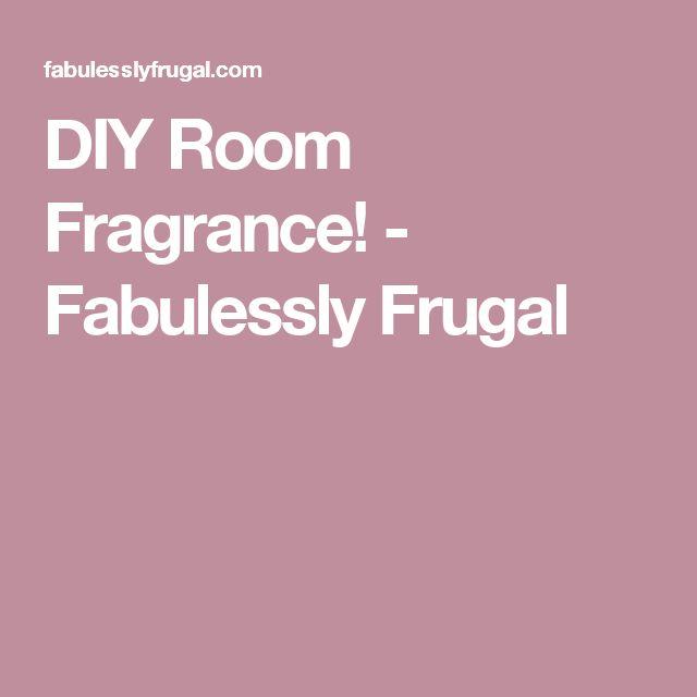 DIY Room Fragrance! - Fabulessly Frugal