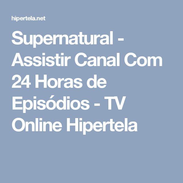 Supernatural - Assistir Canal Com 24 Horas de Episódios - TV Online Hipertela
