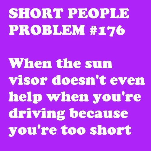 everyday of my life......Real Life, Shorts People Problems, Short People Problems, Funny, Shorts Girls Problems, So True, Sunny Day, True Stories, Shorts Problems