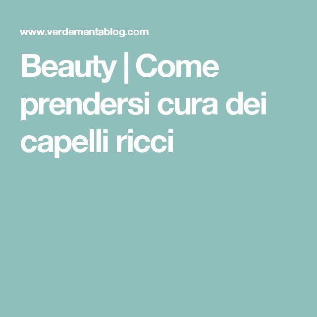 Beauty | Come prendersi cura dei capelli ricci