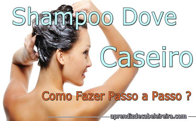 Shampoo Caseiro Dove Passo a Passo - Como Fazer ? http://www.aprendizdecabeleireira.com/2016/03/shampoo-caseiro-dove.html