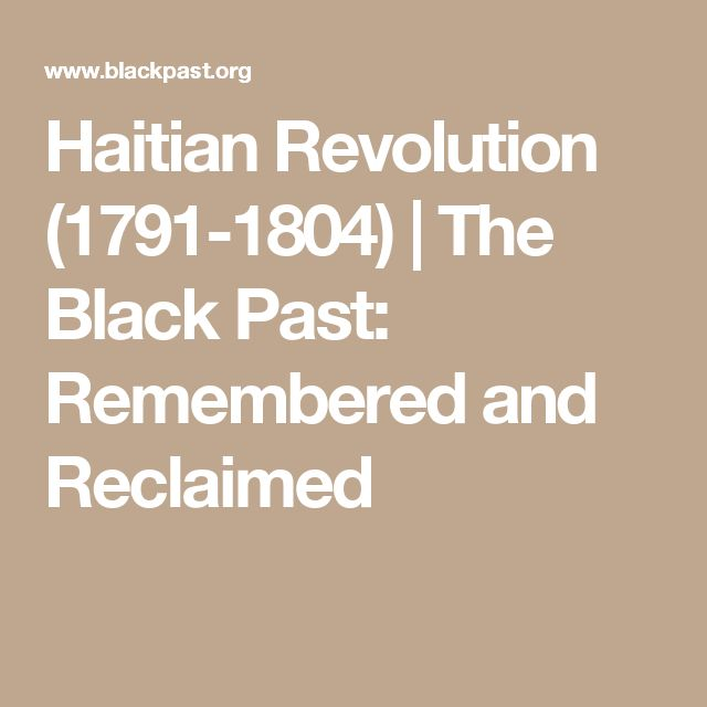 Haitian Revolution (1791-1804) | The Black Past: Remembered and Reclaimed