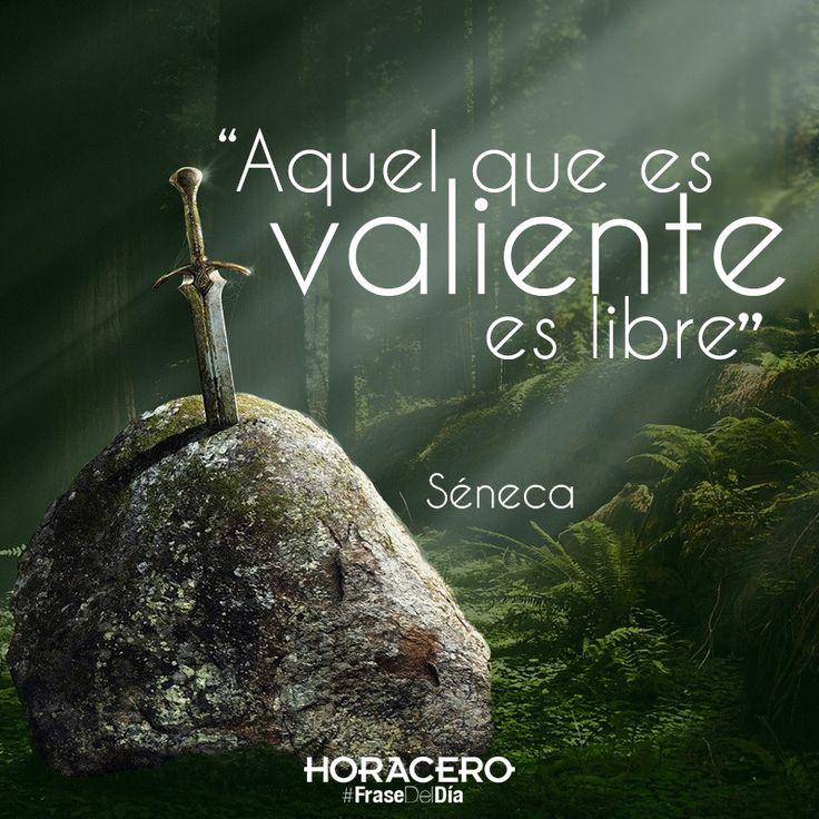 """""""Aquel que es valiente, es libre"""" Séneca #FraseDelDía #Frases"""
