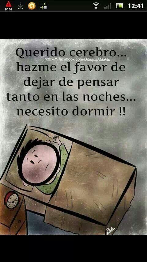 Querido cerebro hazme el favor de dejar de pensar tanto en las noches... necesito dormir #frases #insomnio @zonamedicamx