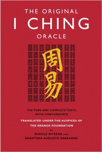 The Original I Ching Oracle: The Pure and Complete Texts with Concordance: Rudolf Ritsema, Shantena Augusto Sabbadini: 9781905857050: Amazon.com: Books