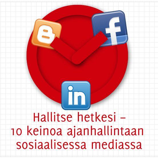 Hallitse hetkesi – 10 keinoa ajanhallintaan sosiaalisessa mediassa