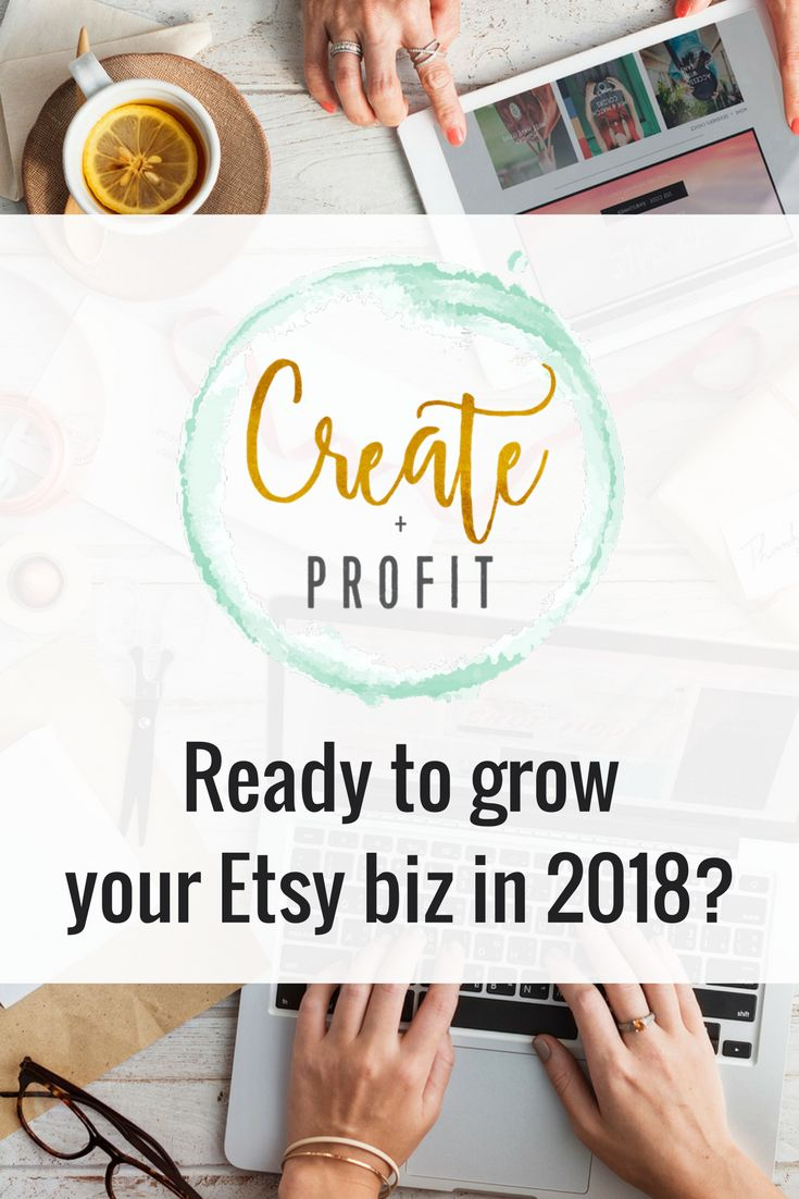 Ready to grow your Etsy biz in 2018? Grab your FREE ticket to the Create + Profit summit to make this your best year yet as a handmade seller!  #etsy #etsytips #handmadeseller #etsyseller