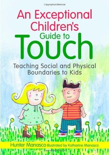 An Exceptional Children's Guide to Touch: Teaching Social and Physical Boundaries to Kids on www.amightygirl.com