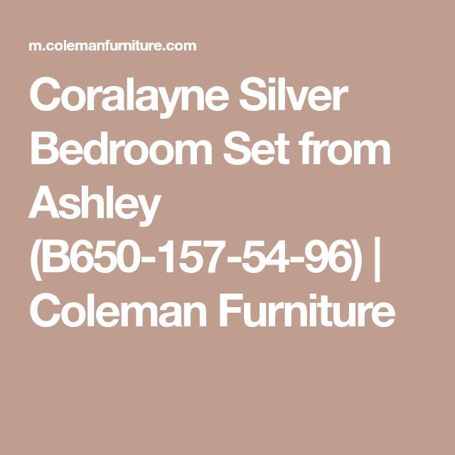 Coralayne Silver Bedroom Set From Ashley (B650 157 54 96) |