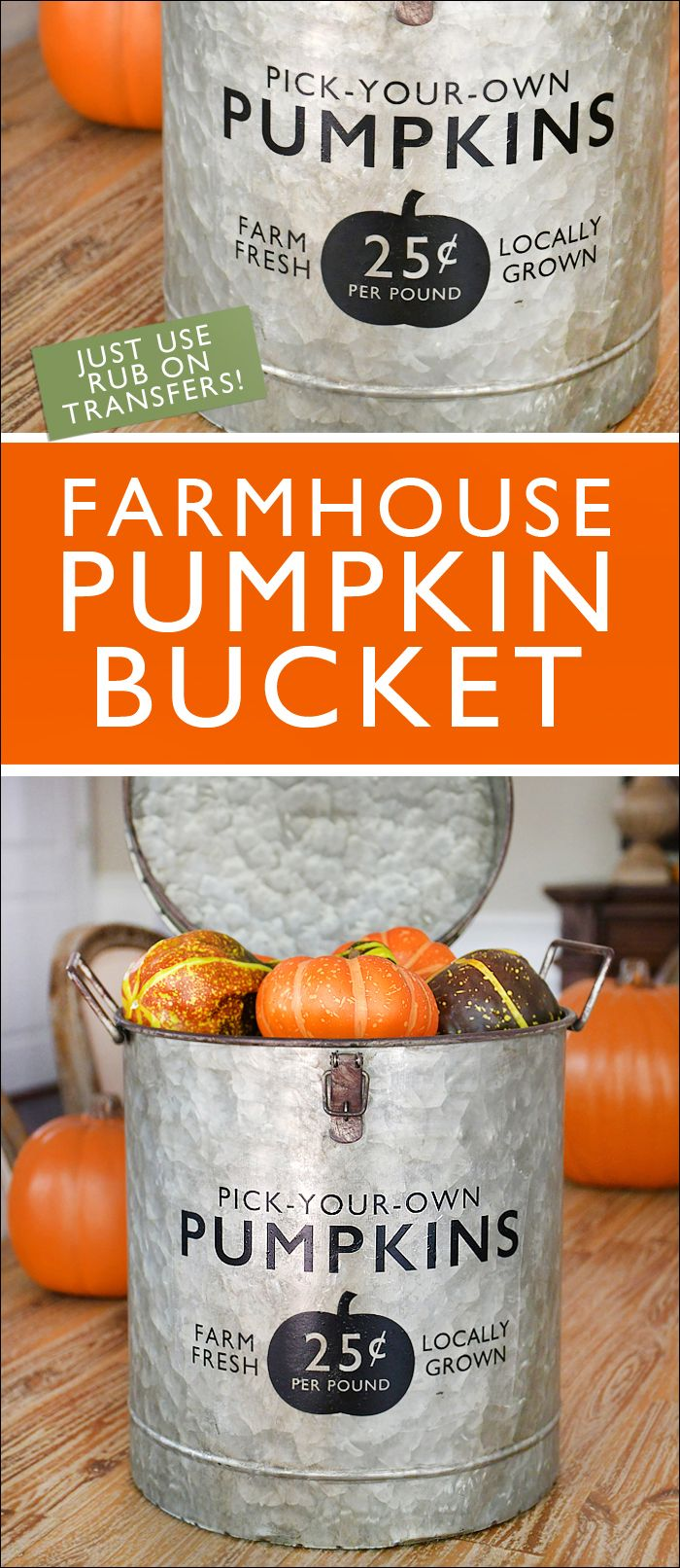 Farmhouse Pumpkin Bucket - easy to do with rub on transfers!! So cute for Fall!!!