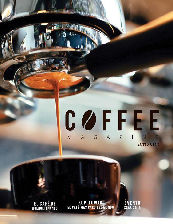 Edición 7  Conozca usted sobre una de las regiones con el mejor café de Guatemala, estamos hablando del café de Huahuetenango, ademas de los diferentes tipos de tueste del café y el evento Scaa 2015.