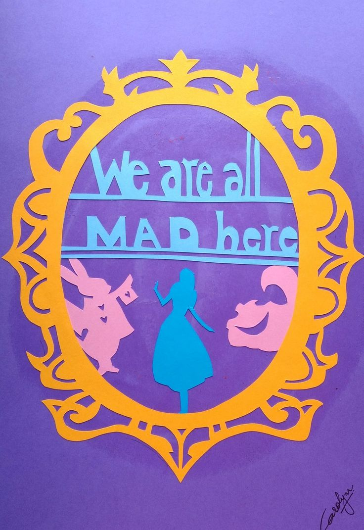 Paper cutting. Alice in wonderland. We are all mad here