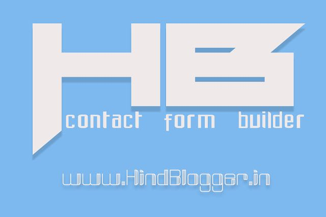 HB contact form builder, the best ever contact form builder for blogger websites.http://www.hindblogger.in/2016/08/best-contact-form-builder-for-blogger.html
