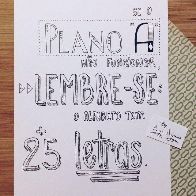 "Day 131: If the plan ""a"" doesn't work, just remember: the alphabet has 25 more letters.  131/365 .  Ilustrando o livro ""365 Dias Extraordinários"" em 365 dias.  Challenge:  I'm illustrating the book ""365 Days Of Wonder"" in 365 days.  #365diasdehandlettering  #365days #365diasextraordinarios #365daysofwonder #knopf #rjpalacio #desafio2015 #intrinseca #365daysproject #preceitos #precepts #typespire #goodtype #thedailytype #thedesigntip #handlettering #lettering #type #typ..."