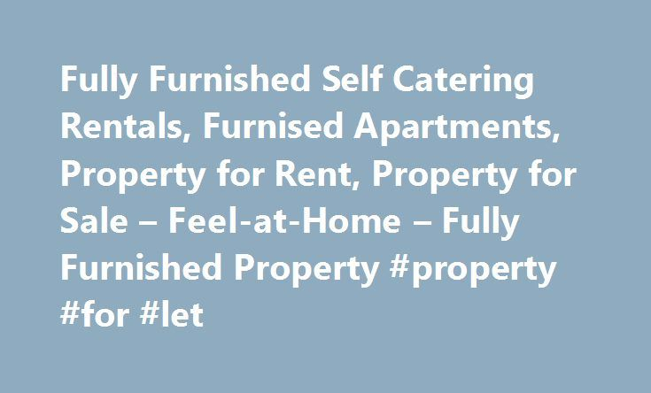 Fully Furnished Self Catering Rentals, Furnised Apartments, Property for Rent, Property for Sale – Feel-at-Home – Fully Furnished Property #property #for #let http://rentals.remmont.com/fully-furnished-self-catering-rentals-furnised-apartments-property-for-rent-property-for-sale-feel-at-home-fully-furnished-property-property-for-let/  #apartments to let # Fully Furnished Self Catering Rentals, Furnised Apartments, Property for Rent, Property for Sale About Feel-at-Home Properties 03 April…