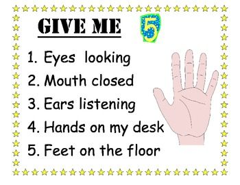 """Classroom Management ~ """"Give Me 5"""" Poster. Except I would have table/ lap instead of desk."""