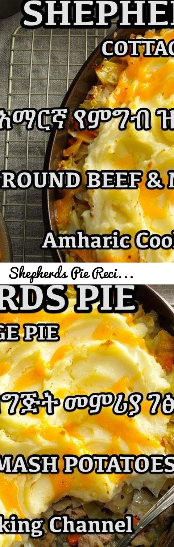 Shepherds Pie Recipe - Meat & Potato Amharic - የአማርኛ የምግብ ዝግጅት መምሪያ ገፅ... Tags: Habesha, ሐበሻ, amharic, Amhara, አመጋገብ, ጤናማ, ኢትዮጵያ, ምግብ ማብሰል, ምጣድ, የምግብ አሠራር ዘዴ, ቪጋን, ጫጪት, ሰላጣ, ኬክ, መረቅ, አስቂኝ ጪዋታ, ሙዚቃ, ባርበኪዩ, ዓሣ, የበሬ ሥጋ, የሚያስገርም, ቤተ ክርስትያን, አምላክ, ገንዘብ, የፍትወት, በርገር, ላዛኛ, ማዮኒዝ, እንዴት ነው, የኢትዮጵያ ሴቶች, ethiopian food, ethiopian film, sexy ethiopian, ethiopian music, ቁርስ, ድንች, የበርገር, ፓስታ, ሾርባ, injera, kitfo, recipes, cooking, how to cook, cakes, bread, pasta, pizza, breakfast, fasting, healthy, loose…