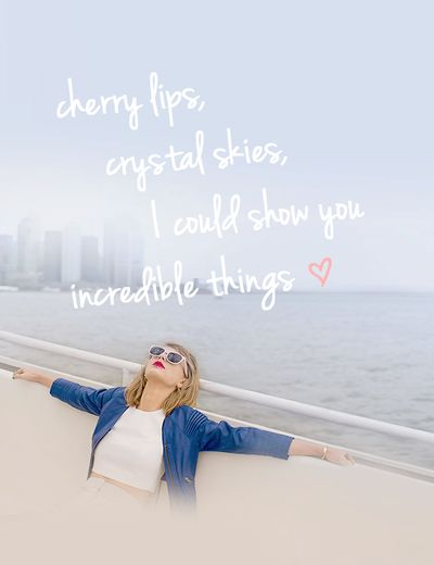 cherry lips crystal skies I could show you incredible things
