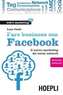 """""""Fare Business con Facebook. 2a ed."""" di Luca Conti edito da Hoepli, € 9.98 su Bookrepublic.it in formato epub"""
