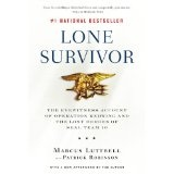 Lone Survivor: The Eyewitness Account of Operation Redwing and the Lost Heroes of SEAL Team 10 (Paperback)By Marcus Luttrell