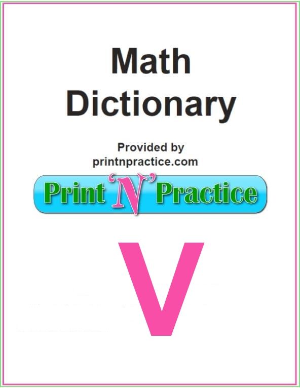 Math Words that start with V: Variable, Vector, Venn. Does your glossary have these? See the math dictionary to print and keep on your desk.