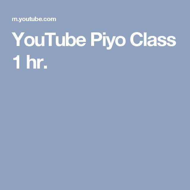 YouTube Piyo Class 1 hr.