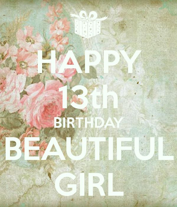 Happy 13th Birthday Beautiful Girl Poster Pictures