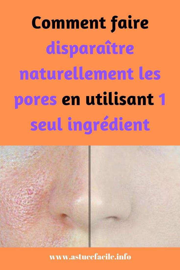 Comment faire disparaître naturellement les pores en utilisant 1 seul ingrédient