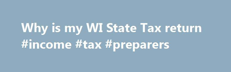 """Why is my WI State Tax return #income #tax #preparers http://income.nef2.com/why-is-my-wi-state-tax-return-income-tax-preparers/  #wisconsin e file # Why is my WI State Tax return/refund """"Pending"""" Answer If you are getting that notice, then at this time of year the most likely cause is that one of the forms is not ready for efile. Once the final form is released, you should hopefully be able to proceed. Here are some dates you can check: On the dates lists below you will see 3 columns…"""