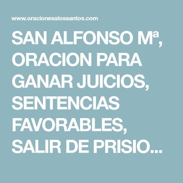SAN ALFONSO Mª, ORACION PARA GANAR JUICIOS, SENTENCIAS FAVORABLES, SALIR DE PRISION, PAPELES, TRAMITES | ORACIONES A LOS SANTOS
