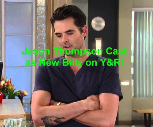"""The Young And The Restless'""(Y&R) spoilers are confirming that Jason Thompson has been cast as Billy Abbott – in place of Burgess Jenkins. Jenkins confirmed..."