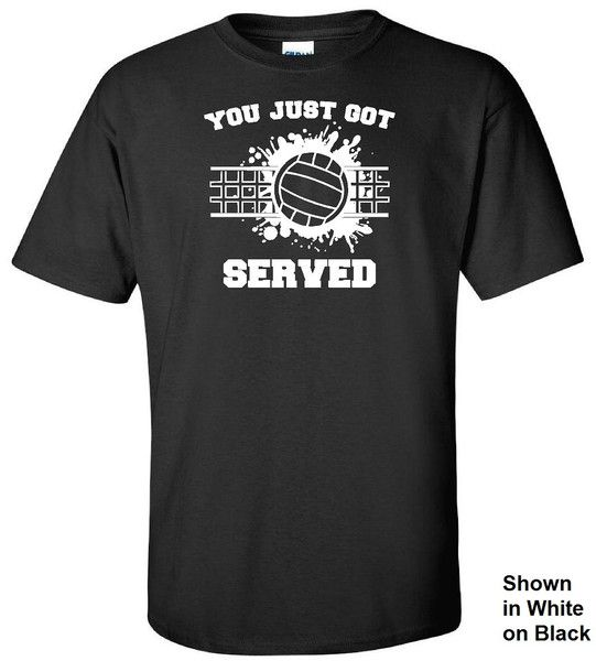 You Just Got Served Tee #volleyball #sports
