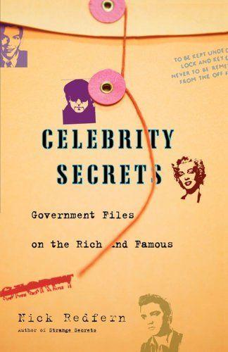Celebrity Secrets by Nick Redfern. $12.97. Publisher: Pocket Books (February 20, 2007). 272 pages
