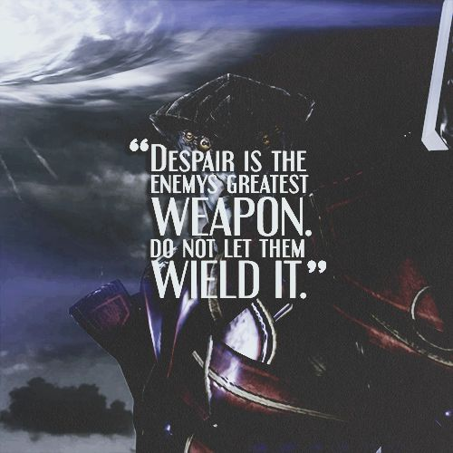 """Despair is the enemy's greatest weapon. Do not let them wield it."" -Javik"