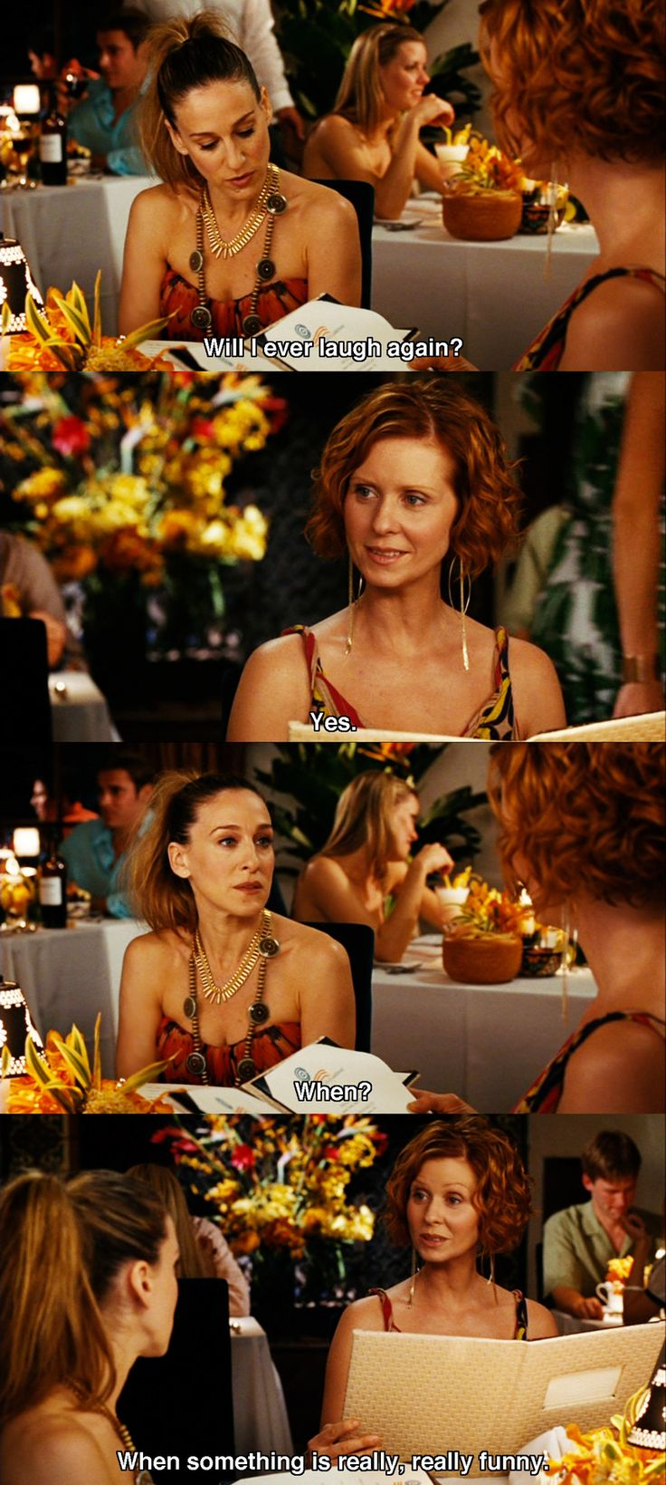 Will I ever laugh again? Yes. When? When something is really funny. Sex and the City