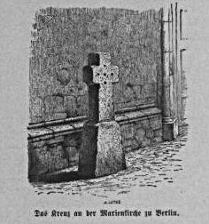1324 wurde der Propst Nikolaus von Bernau von wütenden Berlinern gelyncht. Sie lehnten sich gegen den Papst um dessen Landesherrschaft auf und wurden dafür mit dem Kirchenbann bestraft. Der Papst verhängte für zwanzig Jahre den Kirchenbann über Berlin. In den Pfarrkirchen durfte nicht mehr gepredigt, gebeichtet oder getauft werden, nur noch in der Klosterkirche der Franziskaner fanden die Bürger geistlichen Beistand. Zum Zeichen ihrer Sühne mussten die Berliner ein Kreuz am Neuen Markt…