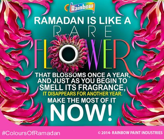 #Ramadan is like a rare flower, that blossoms once a year. And just as you begin to smell its fragrance, It disappears for another year. Make the most of it now!  #ColoursOfRamadan