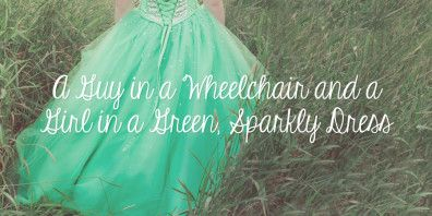 A Guy in a Wheelchair and a Girl in a Green, Sparkly Dress