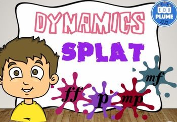 DYNAMICS SPLAT   SPLAT is a fast paced game that your students are sure to love again and again! Use this game to assess students understanding of the dynamics. Students can use the game to practice identifying dynamics by their symbol, their Italian name and their meaning..This is a center for 3 or more students. It can be played as a class, with small groups.