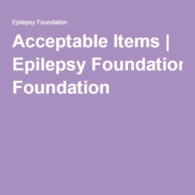 Acceptable Items | Epilepsy Foundation