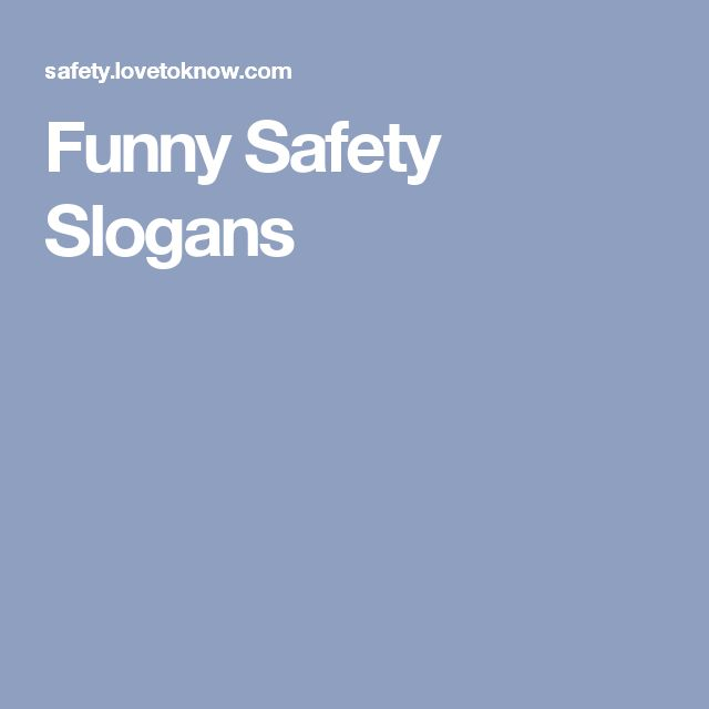 Funny Work Safety Quotes: The 25+ Best Funny Safety Slogans Ideas On Pinterest